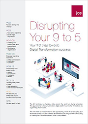 JOS Future Workplace - Disrupting Your 9 to 5 – Your first step towards Digital Transformation success (Southeast Asia)