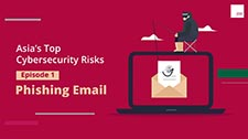 Asia's Top Cybersecurity Risks - Phishing Email